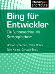 Bing für Entwickler - Die Suchmaschine als Serviceplattform