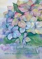 Brigitte Anna Lina Wacker: Blumen und Stillleben
