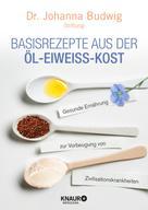 Dr. Johanna Budwig-Stiftung: Basisrezepte aus der Öl-Eiweiß-Kost ★★★★
