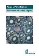 Ángel I. Pérez Gómez: Educarse en la era digital