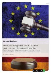 Das OMT-Programm der EZB unter gerichtlicher ultra-vires-Kontrolle - Untersuchung des EuGH-Urteils in der Rechtssache C-62/14