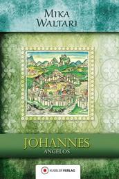 Johannes Angelos - Sein Tagebuch von der Eroberung Konstantinopels im Jahre 1453 am Ende des Zeitalters Christi