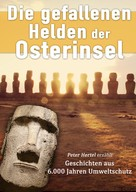 Peter Hertel: Die gefallenen Helden der Osterinsel