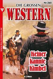 Die großen Western 265 - Keiner kannte Kimbel