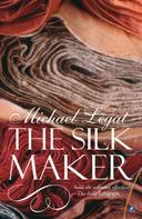 Michael Legat: The Silk Maker
