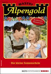 Alpengold 323 - Heimatroman - Der kleine Sonnenschein