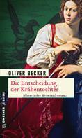 Oliver Becker: Die Entscheidung der Krähentochter ★★★★★