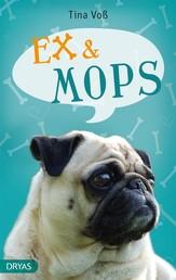 Ex & Mops - Mein neues Leben mit Hund