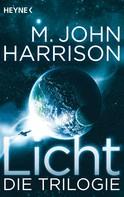 M. John Harrison: Licht - Die Trilogie ★