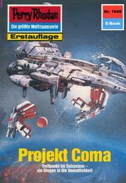 """Perry Rhodan 1649: Projekt Coma - Perry Rhodan-Zyklus """"Die Ennox"""""""