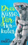 Eva Engelken: Drei Küsse für Herkules ★★★★