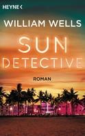 William Wells: Sun Detective - ★★★★