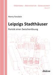 Leipzigs Stadthäuser - Porträt einer Zwischenlösung