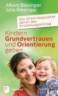 Albert Biesinger: Kindern Grundvertrauen und Orientierung geben