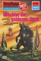William Voltz: Perry Rhodan 962: Wächter der goldenen Stadt ★★★★★