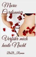 Marie Cordonnier: Verführ mich heute Nacht ★★★★