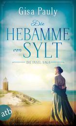 Die Hebamme von Sylt - Historischer Roman