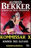 Alfred Bekker: Neal Chadwick - Kommissar X #3: Kinder des Satans