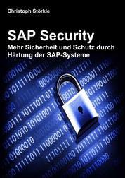 SAP Security - Mehr Sicherheit und Schutz durch Härtung der SAP-Systeme