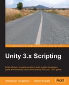 Volodymyr Gerasimov: Unity 3.x Scripting