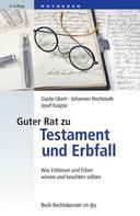Guido Ubert: Guter Rat zu Testament und Erbfall