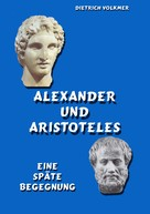 Dietrich Volkmer: Alexander und Aristoteles