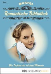 Romantische Bibliothek - Folge 7 - Die Tochter des reichen Mannes