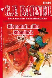 G.F. Barner 84 – Western - Sie nannten ihn Shamlock