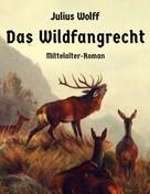 Julius Wolff: Das Wildfangrecht