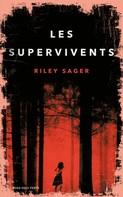 Riley Sager: Les Supervivents
