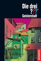 Brigitte Johanna Henkel-Waidhofer: Die drei ???, Geisterstadt (drei Fragezeichen) ★★★★★