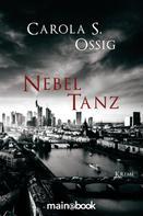 Carola S. Ossig: Nebeltanz ★★★★★