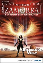 Professor Zamorra - Folge 1004 - Sterbende Welt