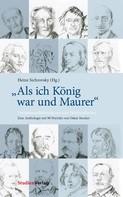 """Heinz Sichrovsky: """"Als ich König war und Maurer"""""""