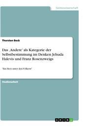 """Das 'Andere' als Kategorie der Selbstbestimmung im Denken Jehuda Halevis und Franz Rosenzweigs - """"Ein Herz unter den Völkern"""""""
