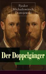 Der Doppelgänger - Psychothriller: Eine Krankheitsgeschichte zwischen Realität und Einbildung