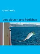 Meerlila blu: Von Meeren und Rettichen