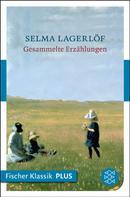 Selma Lagerlöf: Gesammelte Erzählungen ★★★★★