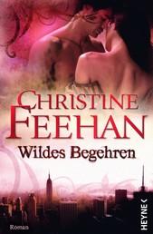 Wildes Begehren - Die Leopardenmenschen-Saga 3 - Roman