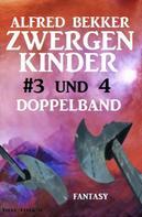 Alfred Bekker: Zwergenkinder #3 und 4: Doppelband ★★★★★
