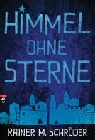 Rainer M. Schröder: Himmel ohne Sterne ★★★★