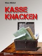 Klaus Möckel: Kasse knacken