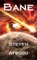Steven Atwood: Bane
