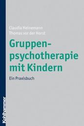 Gruppenpsychotherapie mit Kindern - Ein Praxisbuch