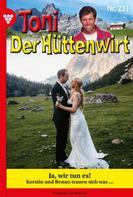Friederike von Buchner: Toni der Hüttenwirt 231 – Heimatroman