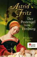 Astrid Fritz: Der Pestengel von Freiburg ★★★★★