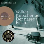 Der nasse Fisch - (Vorlage zur TV-Serie Babylon Berlin) (Ungekürzte Lesung)