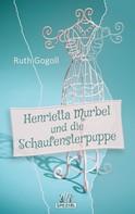 Ruth Gogoll: Henrietta Murbel und die Schaufensterpuppe ★★★