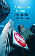 Aleksandar Hemon: Die Sache mit Bruno