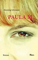 Henning Schramm: Paula M. ★★★